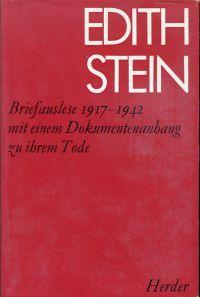 Briefauslese 1917 - 1942. Mit einem Dokumentenanhang zu ihrem Tode.