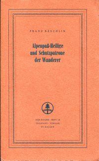 Alpenpass-Heilige und Schutzpatrone der Wanderer.