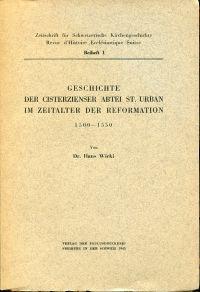 Geschichte der Cisterzienser Abtei St. Urban im Zeitaler der Reformation, 1500-1550.
