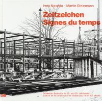Zeitzeichen. Schweizer Baukultur im 19. und 20. Jahrhundert = Signes du temps.