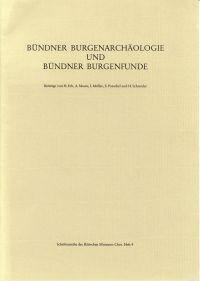 Bündner Burgenarchäologie und Bündner Burgenfunde.