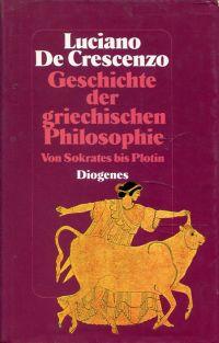 Geschichte der griechischen Philosophie. Von Sokrates bis Plotin.