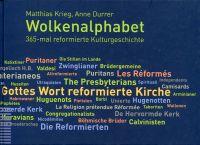 Wolkenalphabet. 365-mal reformierte Kulturgeschichte.