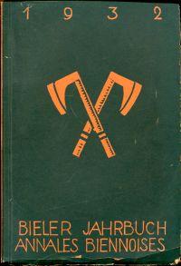 Bieler Jahrbuch. Annales Biennoises 1932, VI. Jahrgang.