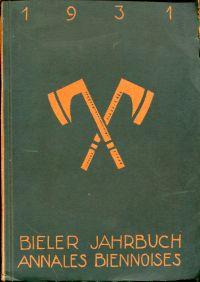 Bieler Jahrbuch. Annales Biennoises 1931, V. Jahrgang.
