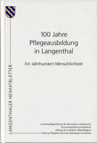 100 Jahre Pflegeausbildung in Langenthal. Ein Jahrhundert Menschlichkeit.