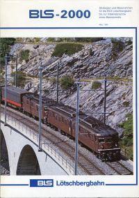 BLS-2000. Strategien und Massnahmen für die BLS Lötschbergbahn bis zur Intriebnahme eines Basistunnels.