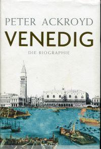 Venedig. die Biographie.
