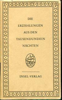 Die Erzählungen aus den tausendundein Nächten, Band 4. Zum ersten Mal nach dem arabischen Urtext der Calcuttaer Ausgabe vom Jahre 1839 übertragen.