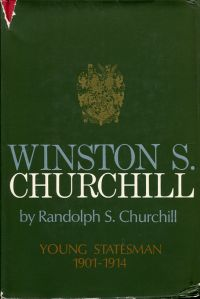Winston S. Churchill, Vol. 2: Young Statesman 1901-1914.