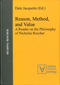 Reason, method, and value. A reader on the philosophy of Nicholas Rescher.