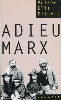 Adieu Marx. Gewalt und Ausbeutung im Hause des Wortführers.
