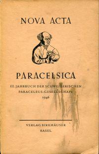Nova Acta Paracelsica. III. Jahrbuch der Schweizerischen Paracelsus-Gesellschaft 1946.