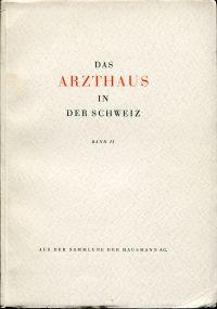 Das Arzthaus in der Schweiz. Aus der Sammlung der Hausmann AG. [Band 2].