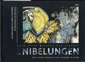 Die Nibelungen. Aus alten Quellen neu erzählt. Mit Illustrationen von Linde Gerwin.