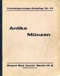 Antike Münzen. Versteigerung: Dienstag, den 9. Februar 1932 ...