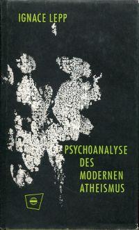 Psychoanalyse des modernen Atheismus. Deutsch von Sigrid Martin.