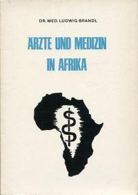 Aerzte und Medizin in Afrika.