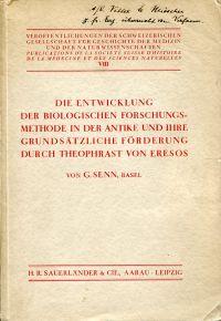 Die Entwicklung der biologischen Forschungsmethode in der Antike und ihre grundsätzliche Förderung durch Theophrast von Eresos.