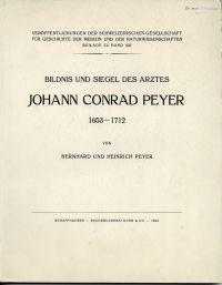 Bildnis und Siegel des Arztes Johann Conrad Peyer, 1653 - 1712.