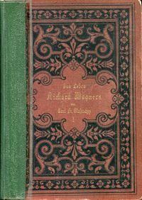 Das Leben Richard Wagners in sechs Büchern.