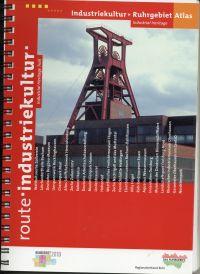 Atlas der Industriekultur, Ruhrgebiet. The Ruhrgebiet industrial heritage atlas.