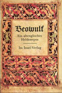 Beowulf. Ein altenglisches Heldenepos. Übertragen und hrsg. v. Martin Lehnert.