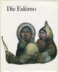 Die Eskimo. Katalog zur Ausstellung.