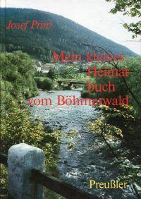 Mein kleines Heimatbuch vom Böhmerwald.