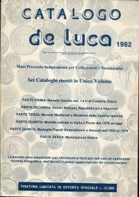 Catalogo de Luca, 1982. Maxi Prezzario Indipendente per Collezionisti e Numismatici. Sei Cataloghi riuniti in Unico Volume.