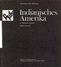 Indianisches Amerika. L'Amérique indienne. Indian America.