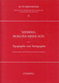 Seeberg Burgäschisee-Süd. Teil 1: Topographie und Stratigraphie.