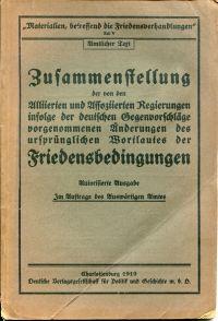 Zusammenstellung der von Alliierten und Alliierten Regierungen infolge der deutschen Gegenvorschläge vorgenommenen Änderungen des ursprünglichen Wortlautes der Friedensbedingungen.