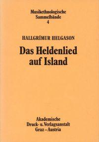 Das Heldenlied auf Island. seine Vorgeschichte, Struktur und Vortragsform ; ein Beitrag zur älteren Musikgeschichte Islands.