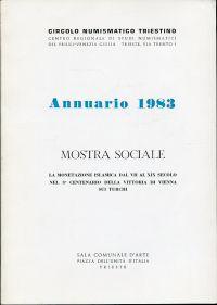 Annuario 1983. Mostra sociale. La monetazione islamica dal VII al XIX secolo nel 3° centenario della vittoria de Vienna sui turchi.