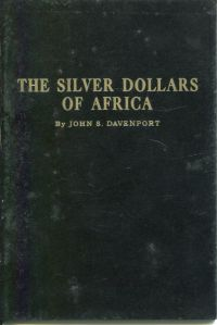 The Silver Dollars of Africa. A type catalogue of the silver dollar size coins of Africa, including patterns, fantasy and private issues.