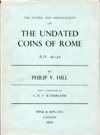 The Dating and Arrangement of the Undated Coins of Rome A.D. 98-148. Foreword by C.H.V. Sutherland.