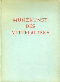 Münzkunst des Mittelalters.
