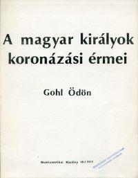 A magyar kiralyok koronazasi ermei.