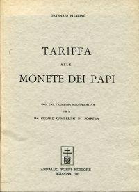 Le monete dei Papi giusta l'ordine seguito nelle tavole sinottiche del Dott. Angelo Cinagli con razionali criteri apprezzate.