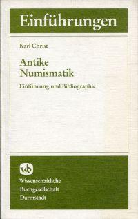 Antike Numismatik. Einführung und Bibliographie.
