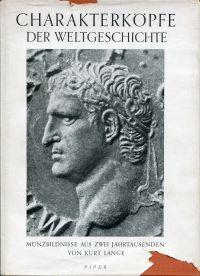 Charakterköpfe der Weltgeschichte. Münzbildnisse aus 2 Jahrtausenden.