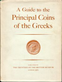 A Guide to the Principal Coins of the Greeks from circ. 700 B.C. to A.D. 270 based on the work of Barclay V. Head.