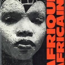 Afrique Africaine. Avec la collaboration de Simone Jeanson.