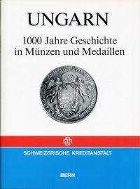 Ungarn: 1000 Jahre Geschichte in Münzen und Medaillen.