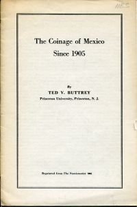 The coinage of Mexico since 1905. a paper presented to the 1952 A.N.A. convention.
