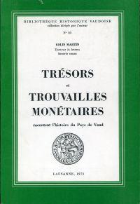 Trésors et trouvailles monétaires racontent l'histoire du Pays de Vaud.