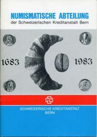 Numismatische Abteilung der Schweizerischen Kreditanstalt. Festschrift zur Ausstellung vom 10. Mai bis 24. Juni 1983 in der Schalterhalle der Schweizerischen Kreditanstalt, Bern.