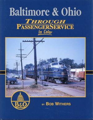 Baltimore & Ohio through Passenger Service in color.