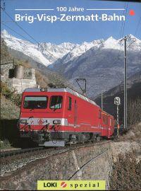 100 Jahre Brig-Visp-Zermatt-Bahn.
